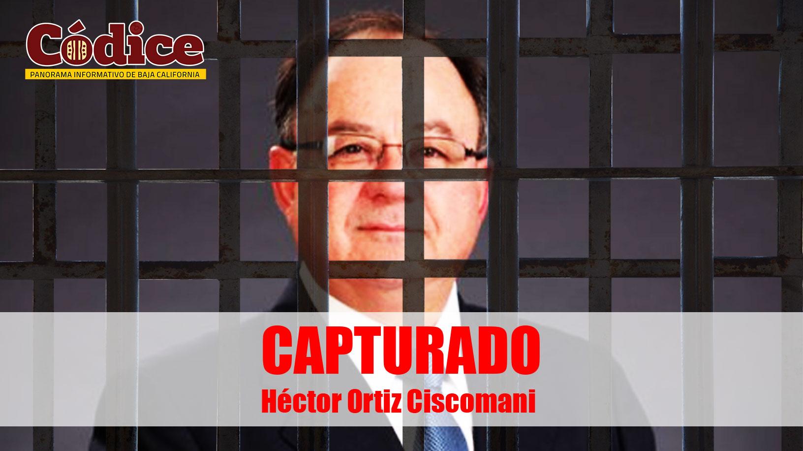 Capturado, Hector Ortiz Ciscomani