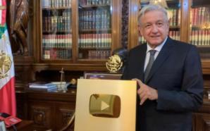 AMLO presume Botón de Oro de Youtube