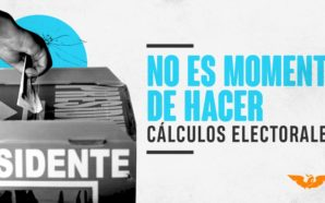 Para Movimiento Ciudadano no es momento de hacer cálculos electorales
