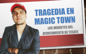 Tragedia en Magic Town / Los mirreyes del Ayuntamiento de…